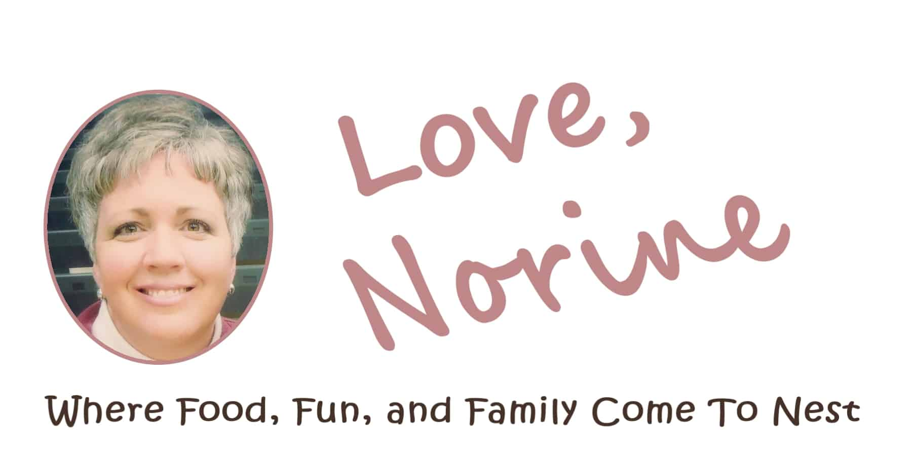 Photo of Norine with her Signature and Tag Line